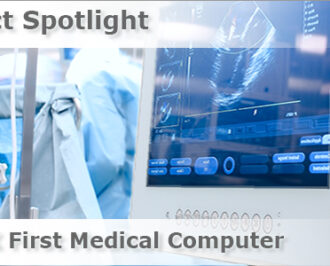 Product Spotlight New UX First Medical Computer