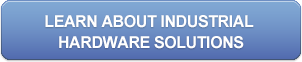 Learn About Industrial Hardware Solutions button